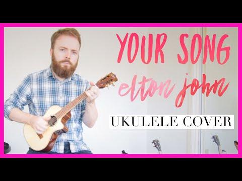 Your Song - Elton John (Ukulele Cover)