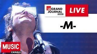 -M- - Faites Moi Souffrir - Live du Grand Journal