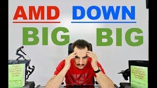 AMD STOCK DOWN BIG