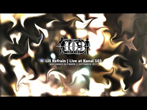 Ако никој не свири - Lili Refrain - Live at Kanal 103 (September 2017)