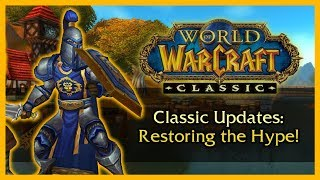 Classic WoW Updates: Restoring the Hype!