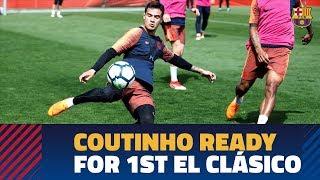 INSIDE TRAINING   Coutinho prepares his first El Clásico