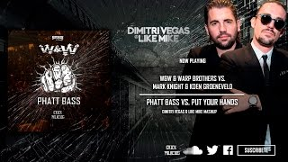 Phatt Bass vs. Put Your Hands Up (Dimitri Vegas & Like Mike Mashup)