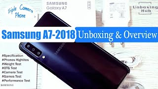 Samsung A7 -2018 (Triple Camera) Unboxing & Overview