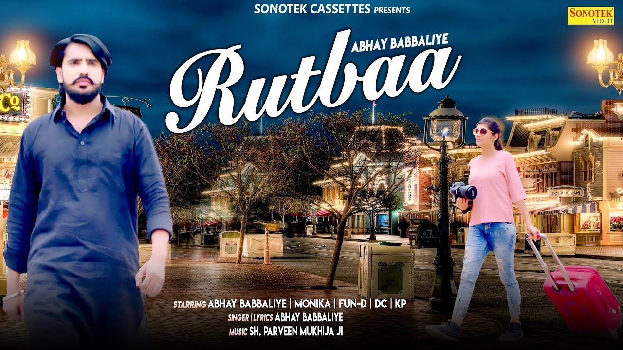 Rutbaa | Abhay Babbaliye, Monika Chauhan | New Most Popular Haryanvi Songs 2019 | Sonotek