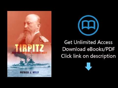 Download Tirpitz and the Imperial German Navy PDF