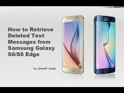 How to Retrieve Deleted Text Messages from Samsung Galaxy S6(S6 Edge)