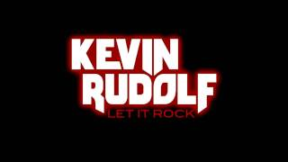 Kevin Rudolf - Let It Rock (Without Lil Wayne)