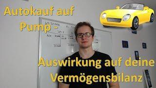 Autokauf auf Pump - Geld verbrennen leicht gemacht  - Vermögensbilanz 2/4