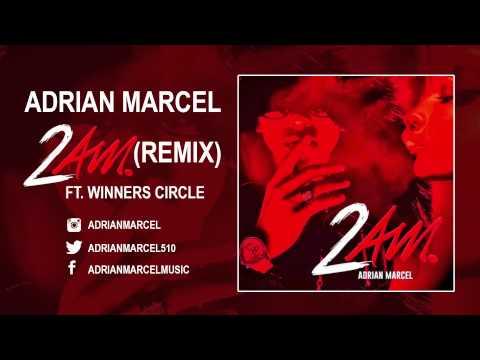 Adrian Marcel - 2 AM (Remix) (Audio) ft. Winners Circle