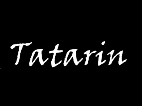 tatarin movie Discover the meaning of the tatarin name on ancestry find your family's average life expectancy, most common occupation, and more.