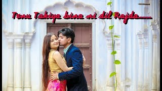 Tenu Takiya Bina Ni Dil Rajda||Best Pre Wedding Shoot||Shruti & Amit||