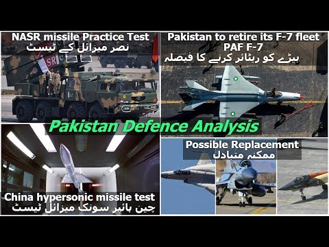 PAF to retire F-7 Jet fleet//Nasr Missile Practice Test//Chinese Hyper-sonic Missile Test
