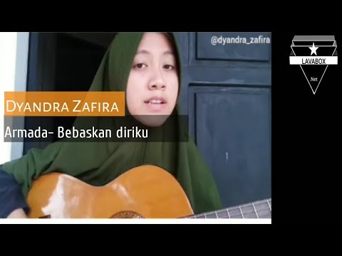 Armada-Bebaskan diriku cover by Dyandra zafira
