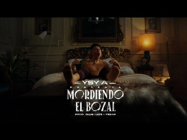 06 - YSY A - Mordiendo el Bozal (prod. Club Hats & Yesan)