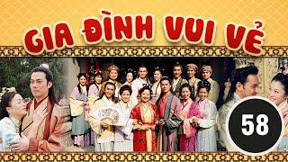 Gia đình vui vẻ 58/164 (tiếng Việt) DV chính: Tiết Gia Yến, Lâm Văn Long; TVB/2001