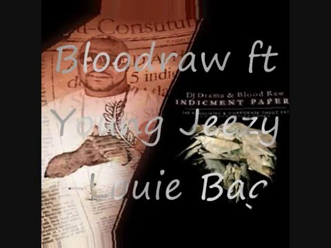 Bloodraw ft Young Jeezy- Louie Bag (NEW)