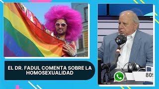 El Dr. fadul comenta sobre la Homosexualidad