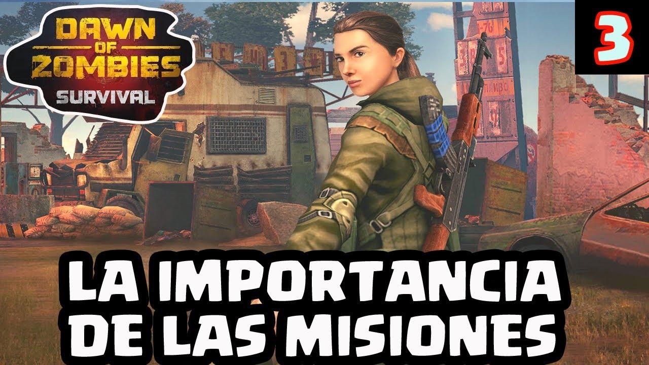 LA IMPORTANCIA DE LAS MISIONES #3   DAWN OF ZOMBIES   [El Chicha]