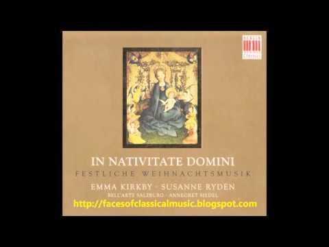 In Nativitate Domine - Emma Kirkby, Susanne Rydén, Annegret Siedel (Audio video)