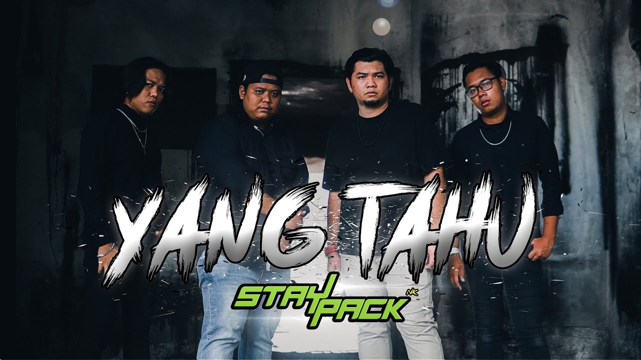 Download YANG TAHU - STAYPACK (NK, OHMA, EASTBIDY, FT) (Official Music Video)