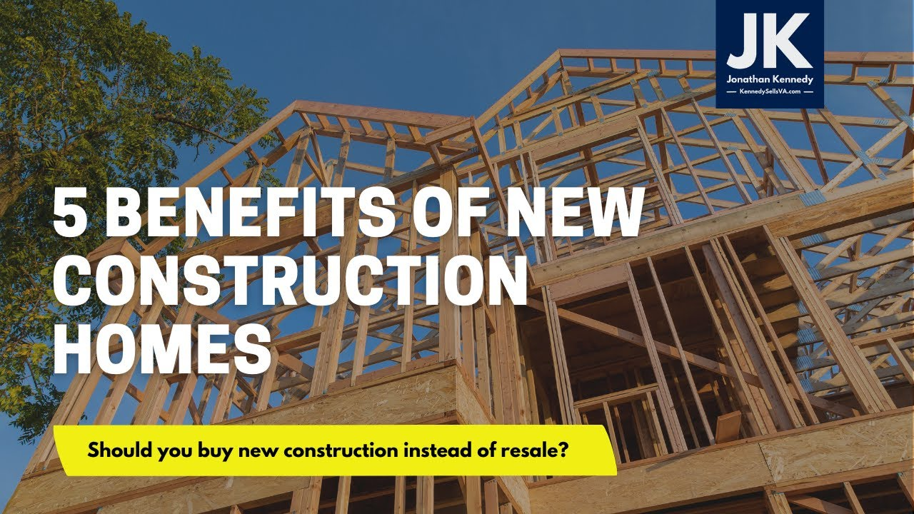 5 Benefits of Buying New Construction Homes for Sale in Northern Virginia