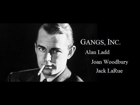 Gangs, Inc./Paper Bullets 1941 - Jack La Rue/Joan Woodbury/Alan Ladd