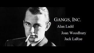 Gangs, Inc./Paper Bullets 1941 - Jack La Rue/Joan Woodbury/Alan Ladd