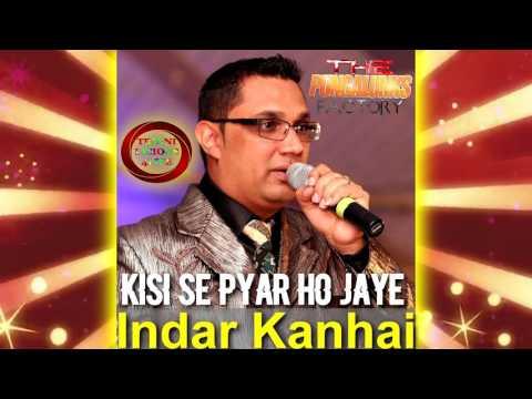 Indar Kanhai - kisi se pyar ho jaye [ 2k17 Bollywood ]