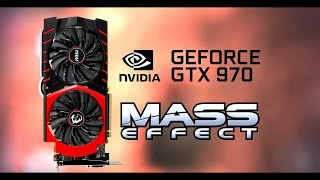 GeForce GTX 970 - Mass Effect  (1080p~60fps) ~MAX SETTINGS