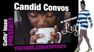 Candid Convos W/ Special Guest : Lez