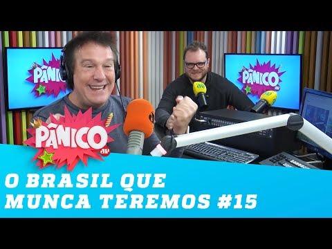 O Brasil que NUNCA teremos! #15