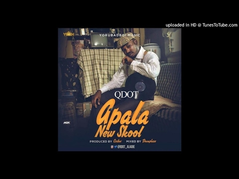 Qdot - Apala New Skool