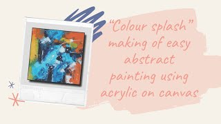 Abstract Splash | Very Easy Abstract Painting Demonstration | Fun & Satisfying | Abstract Art Demo