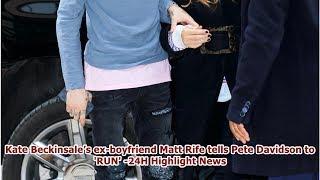 Kate Beckinsale's ex-boyfriend Matt Rife tells Pete Davidson to 'RUN' -24H Highlight News
