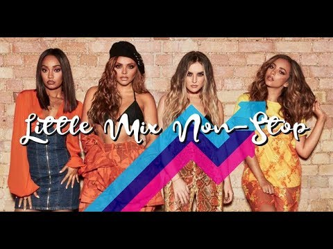 Little Mix Non Stop Songs