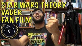 STAR WARS THEORY DARTH VADER FAN FILM