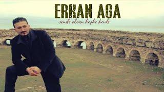 Erkan Ağa  / Özlemim Var