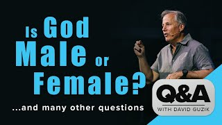 Is God Male or Female? LIVE Q&A for July 30, 2020