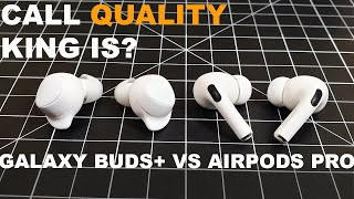Samsung Galaxy Buds+ VS AirPods Pro with Call Quality Test