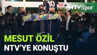 Mesut Özil NTV'ye konuştu.