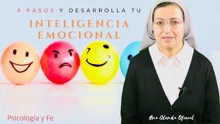 6 PASOS PARA DESARROLLAR TU INTELIGENCIA EMOCIONAL - PSICOLOGIA Y FE - HNA GLENDA OFICIAL