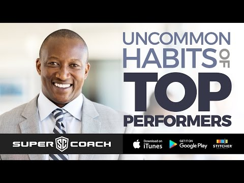 """""""Uncommon Habits of Top Performers"""" 