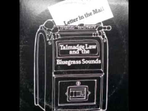 Letter In The Mail [1979] - Talmadge Law And The Bluegrass Sounds