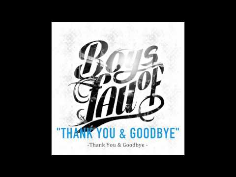 Boys Of Fall - Thank You & Goodbye