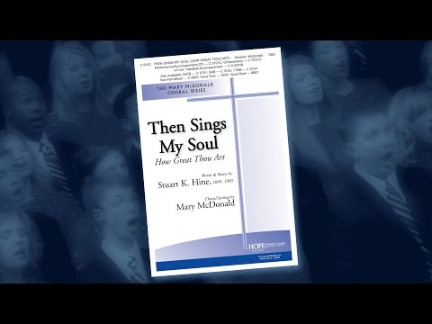 Then Sings My Soul (How Great Thou Art) - arr. Mary McDonald
