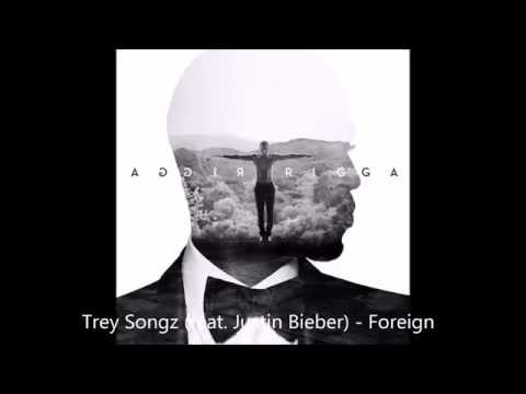 Trey Songz (feat. Justin Bieber) - Foreign (Lyrics)