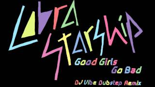 Cobra Starship - Good Girls Go Bad (DJ Vibe Dubstep Remix)