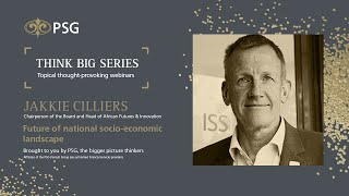 The PSG Think Big Series: The future of the national socio-economic landscape