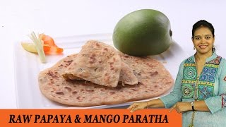 Raw Papaya & Mango Paratha - Mrs Vahchef